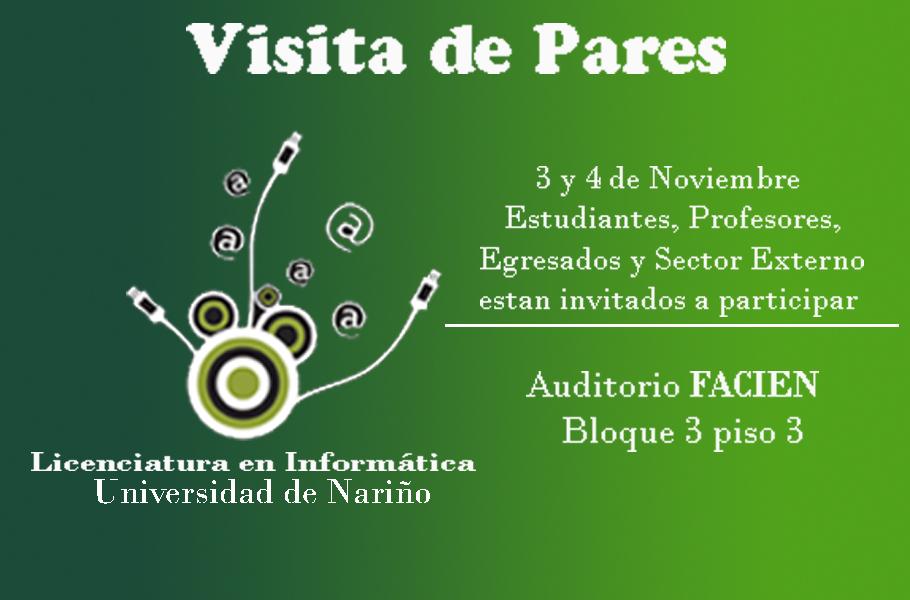 Visita de Pares Académicos Acreditación de Alta Calidad Programa de Licenciatura en Informática.