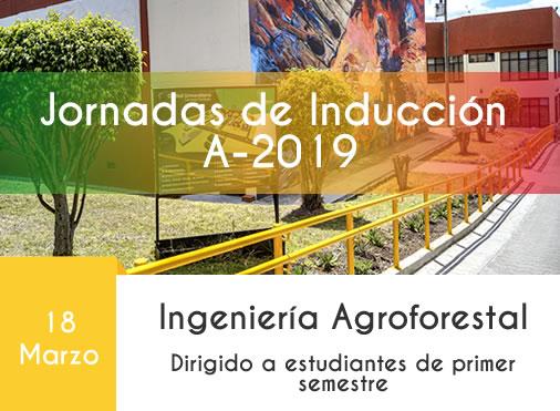 Bienvenida a estudiantes del 1er semestre Ingeniería Agroforestal